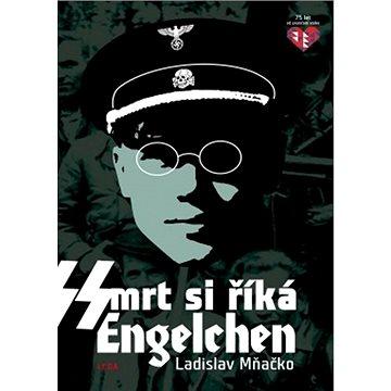 Smrt si říká Engelchen (978-80-7335-649-1)