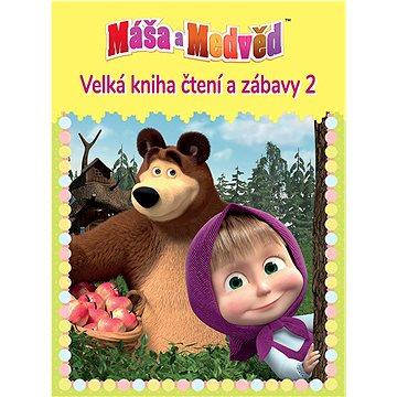 Máša a medvěd 2 Velká kniha čtení a zábavy (978-80-252-4834-8)