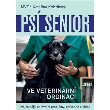 Psí senior ve veterinární ordinaci: Nejčastější zdravotní problémy, prevence a léčba (978-80-7428-379-6)