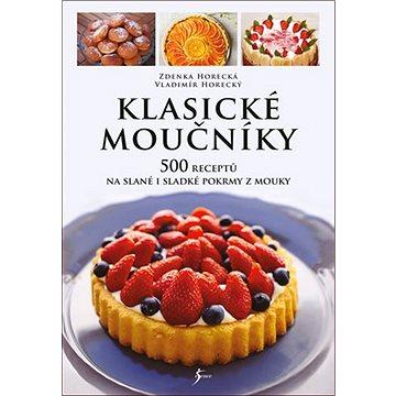 Klasické moučníky: 500 receptů na slané i sladké pokrmy z mouky (978-80-242-6746-3)