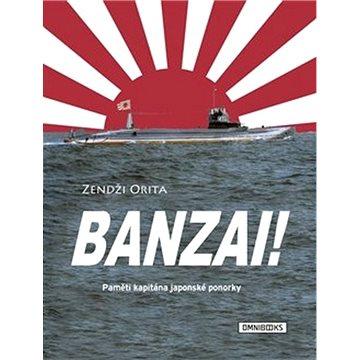 Banzai!: Paměti kapitána japonské ponorky (978-80-88274-42-1)