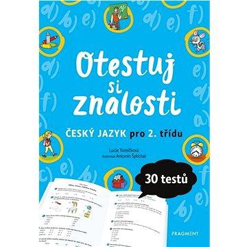 Otestuj si znalosti Český jazyk pro 2. třídu: 30 tesů (978-80-253-4777-5)