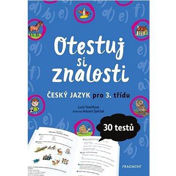 Otestuj si znalosti Český jazyk pro 3. třídu: 30 testů (978-80-253-4778-2)