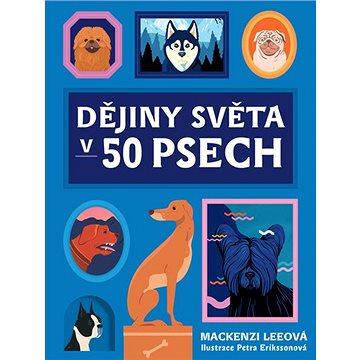 Dějiny světa v 50 psech (978-80-7565-717-6)