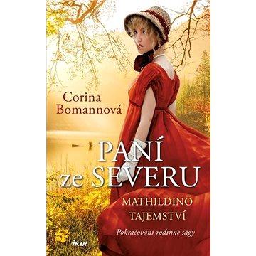 Paní ze Severu Mathildino tajemství: Pokračování rodinné ságy (978-80-249-4250-6)