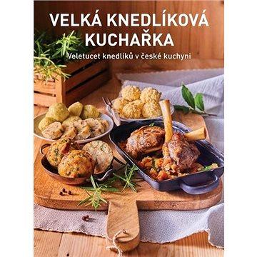 Velká knedlíková kuchařka: Veletucet knedlíků v české kuchyni (978-80-907765-2-4)
