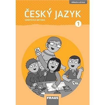 Český jazyk 1 Genetická metoda: Příručka učitele (978-80-7489-564-7)