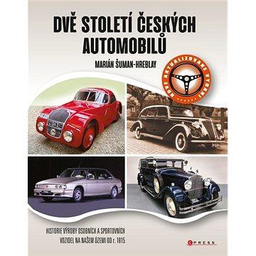 Dvě století českých automobilů (978-80-264-3357-6)