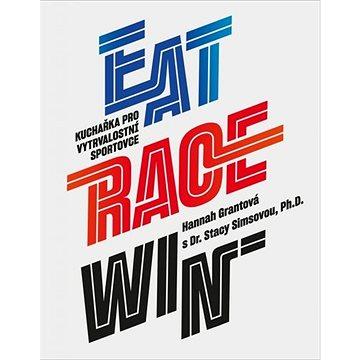 Eat Race Win: Kuchařka pro vytrvalostní sportovce (978-80-7428-383-3)