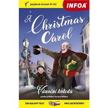 A Christmas Carol/Vánoční koleda: zrcadlový text pro začátečníky (978-80-7547-603-6)