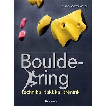 Bouldering: Technika - taktika - trénink (978-80-271-1003-2)