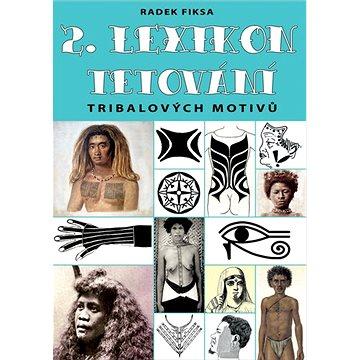 2. Lexikon tribalových motivů tetování (978-80-87525-66-1)