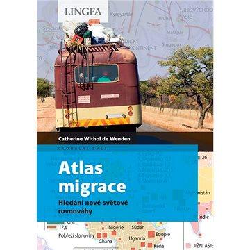 Atlas migrace: Hledání nové světové rovnováhy (978-80-7508-627-3)