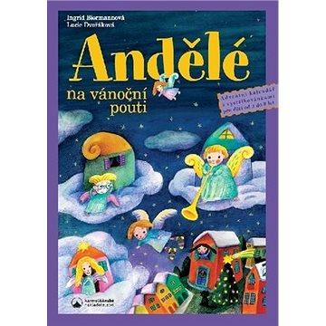 Andělé na vánoční pouti: Adventní kalendář s vystřihovánkami pro děti od tří do osmi let (978-80-7195-698-3)