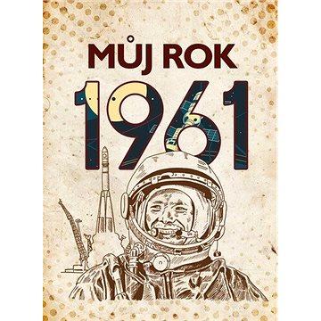 Můj rok 1961 (978-80-265-0969-1)