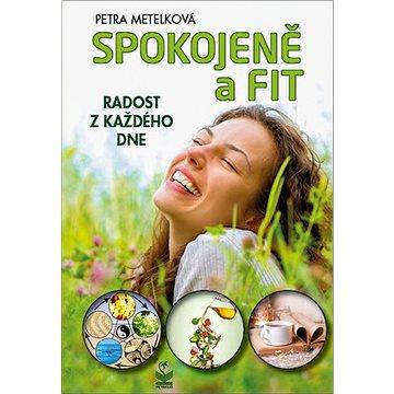 Spokojeně a fit: Radost z každého dne (978-80-7229-827-3)