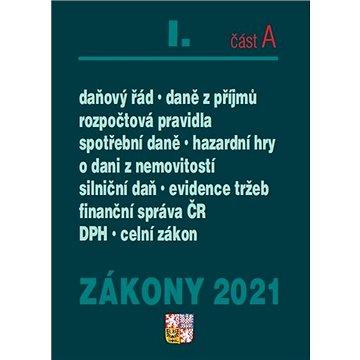 Zákony 2021 I. část A: Daňový řád, DPH, ZDP, Finanční správa, Celní zákon ... (9771802826112)