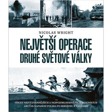 Největší operace druhé světové války (978-80-242-7431-7)
