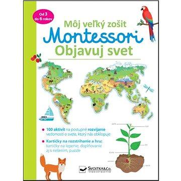 Môj veľký zošit Montessori Objavuj svet (978-80-567-0562-9)