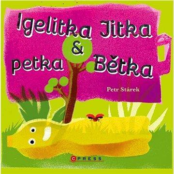 Igelitka Jitka a petka Bětka (978-80-264-3555-6)