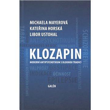 Klozapin: Moderní antipsychotikum s dlouhou tradicí (978-80-7492-501-6)