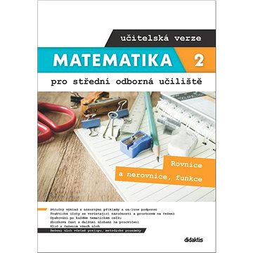 Matematika 2 pro střední odborná učiliště učitelská verze: Rovnice a nerovnice, funkce (978-80-7358-364-4)