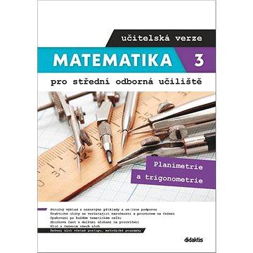Matematika 3 pro střední odborná učiliště učitelská verze: Planimetrie a trigonometrie (978-80-7358-365-1)