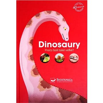 Dinosaury: Prečo boli také veľké? (978-80-567-0665-7)