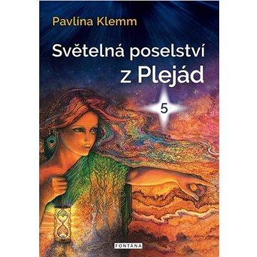 Světelná poselství z Plejád 5 (978-80-7651-032-6)