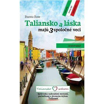 Taliansko a láska majú 3 spoločné veci: Cestovanie (978-80-973862-0-7)