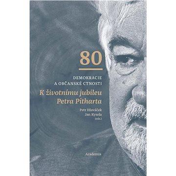 Demokracie a občanské ctnosti: K životnímu jubileu Petra Pitharta (978-80-200-3191-4)