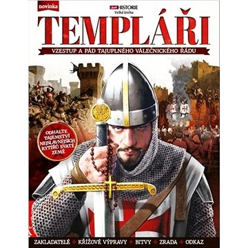 Templáři: Vzestup, vrchol a pád nejznámějšího rytířského řádu (978-80-7525-340-8)
