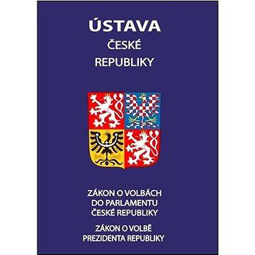 Ústava České republiky 2021: Zákon o volbě prezidenta republiky,Zákon o volbách do Parlamentu České (978-80-7365-459-7)