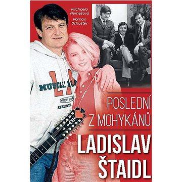 Poslední z mohykánů Ladislav Štaidl (978-80-907248-2-2)
