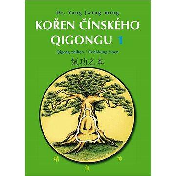 Kořen čínského Qigongu 1: Qigong zhiben / Čchi-kung č'pen (978-80-88969-93-8)