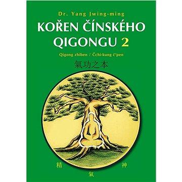 Kořen čínského Qigongu 2: Qigong zhiben / Čchi-kung č'pen (978-80-88969-94-5)