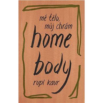 Home Body: Mé tělo, můj chrám (978-80-277-0133-9)