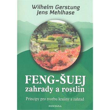 Feng-Šuej zahrady a rostlin (978-80-7336-530-1)