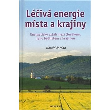 Léčivá energie místa a krajiny (978-80-7336-562-2)