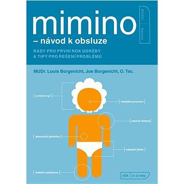 Mimino - návod k obsluze: Rady pro první rok údržby a tipy pro řešení problémů (978-80-251-2740-7)