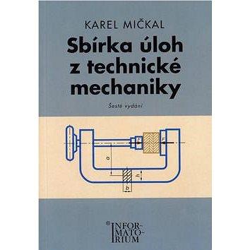 Sbírka úloh z technické mechaniky: Pro SOŠ a SOU (978-80-7333-065-1)