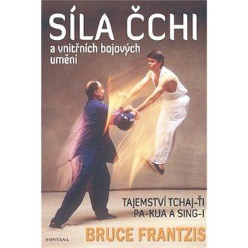 Síla Čchi a vnitřních bojových umění (978-80-7336-579-0)