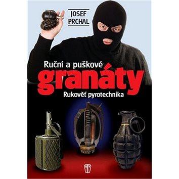 Ruční a puškové granáty: Rukověť pyrotechnika (978-80-206-1120-8)