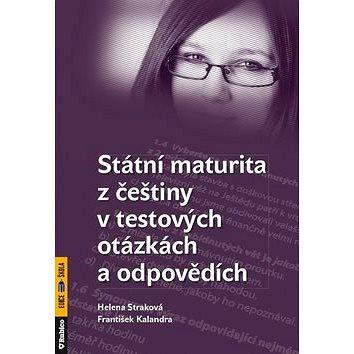 Státní maturita z češtiny v testových otázkách a odpovědích (978-80-7346-127-0)