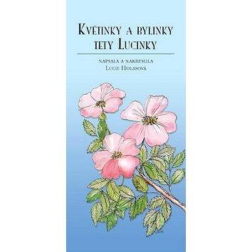 Květinky a bylinky tety Lucinky (978-80-904754-2-7)
