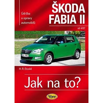 Škoda Fabia II. od 4/07: Údržba a opravy automobilů č.114 (978-80-7232-415-6)