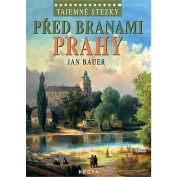 Před branami Prahy (978-80-87531-02-0)