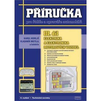 Příručka pro řidiče a opraváře automobilů III. díl: Elektrika a elektronika motorových vozidel (978-80-85763-61-4)