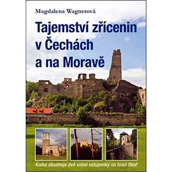Tajemství zřícenin v Čechách a na Moravě (978-80-7428-076-4)