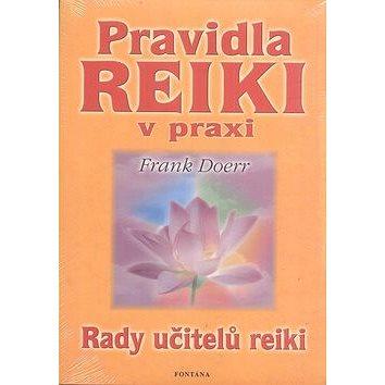 Pravidla Reiki v praxi: Rady učitelů reiki (978-80-7336-322-2)